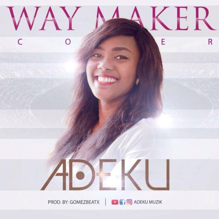 Adeku Muzik, way maker cover
